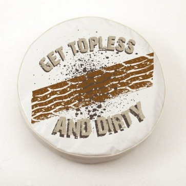 Get Topless and Dirty Logo Tire Cover